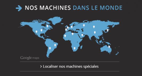 Nos machines dans le monde